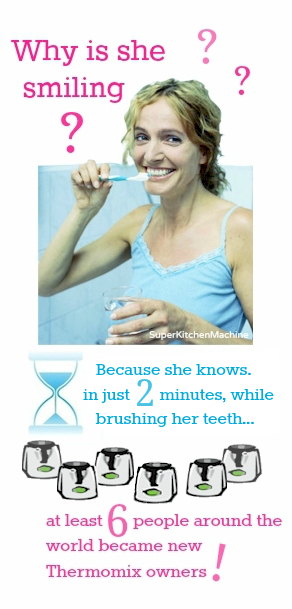 How many Thermomix bought while you brush your teeth?